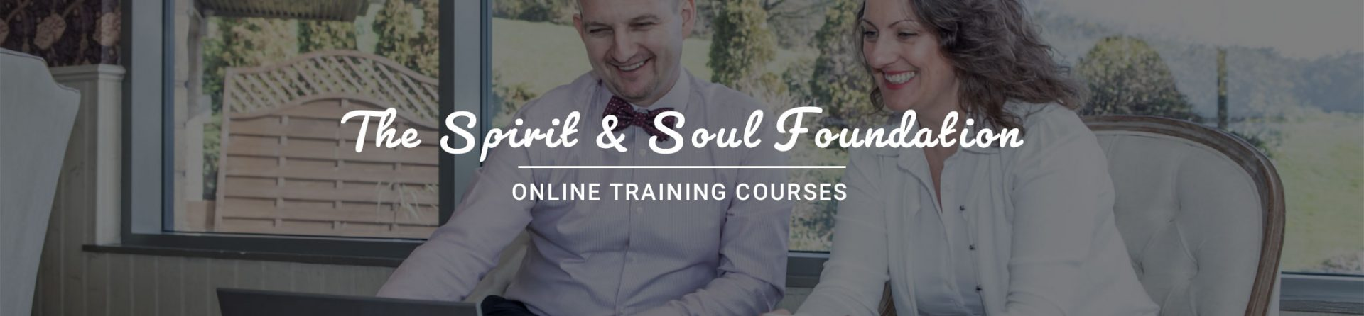 The Spirit and Soul Foundation - Online Training Courses
